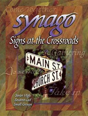 Synago Signs at the Crossroads Leader: Signs at the Crossroads