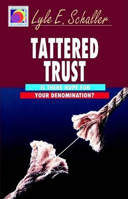 Tattered Trust: Is There Hope for Your Denomination?