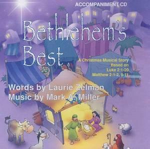Bethlehem's Best Accompaniment: A Children's Musical Based on the Story from Luke 2