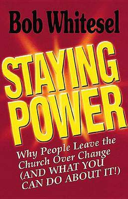 Staying Power: Why People Leave the Church (and What You Can Do About It)