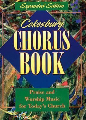 Cokesbury Chorus Book Expanded Edition