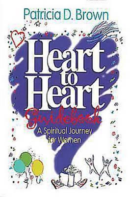Heart to Heart Guidebook: Spiritual Journey for Women