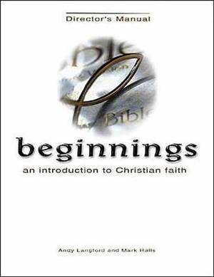 Beginnings: An Introduction to Christian Faith: Getting Started Kit