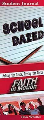 School Dazed: Making the Grade, Living the Faith: Student Book