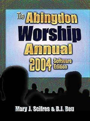 The Abingdon Worship Annual 2004: 2004