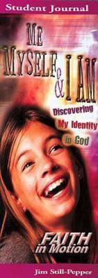 Me, Myself and I: Discovering My Identity in God: Student Book
