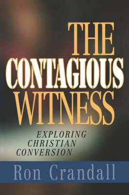 Contagious Witness: Understanding Personal Conversion