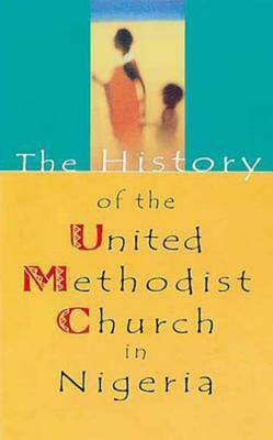 The History of United Methodist Church in Nigeria