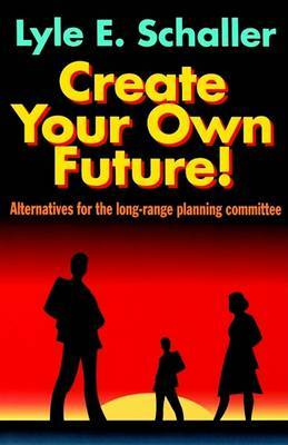 Create Your Own Future!