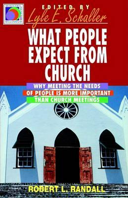 What People Expect from Church: Why Meeting the Needs of People is More Important Than Church Meetings