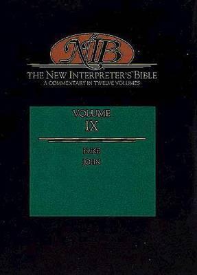 The New Interpreter's Bible: A Commentary in Twelve Volumes: v.9: Luke, John