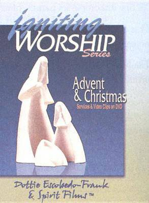 Igniting Worship Series Advent and Christmas: Worship Services and Video Clips on DVD