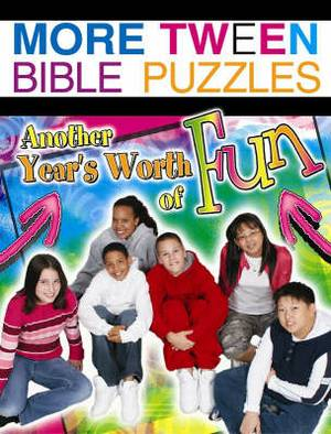 More Tween Bible Puzzles: Another Year's Worth of Fun