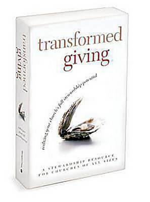Transformed Giving Program Kit: Realizing Your Church S Full Stewardship Potential