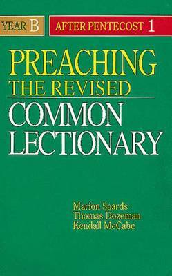 Preaching the Revised Common Lectionary: Year B: After Pentecost 1