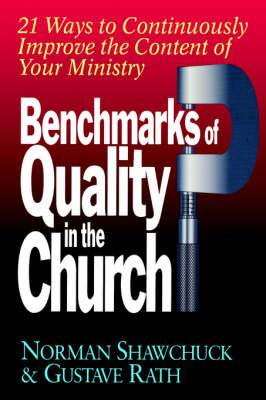 Benchmarks of Quality in the Church: 21 Ways to Continuously Improve the Content of Your Ministry