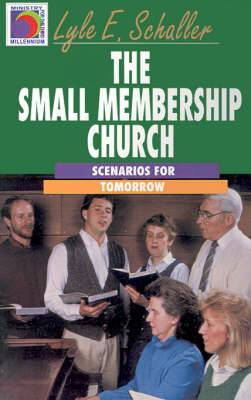 The Small Membership Church: Scenarios for Tomorrow