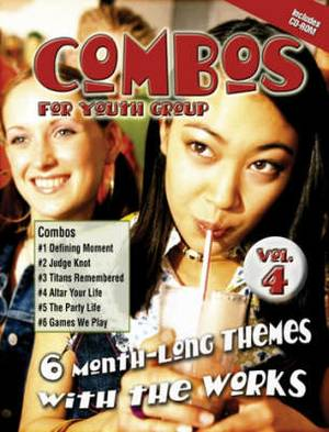 Combos for Youth Groups: 6 Month-long Themes with the Works: v. 4
