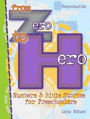 From Zero to Hero: Numbers and Bible Stories for Preschoolers