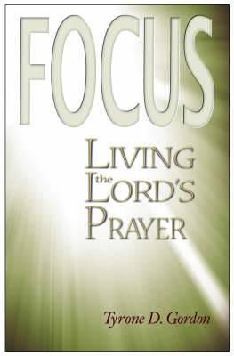 Focus: Living the Lord's Prayer