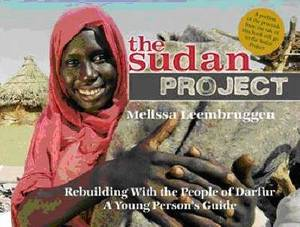 The Sudan Project: Rebuilding with the People of Darfur - A Young Person's Guide