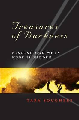 Treasure of Darkness: Finding God When Hope is Hidden