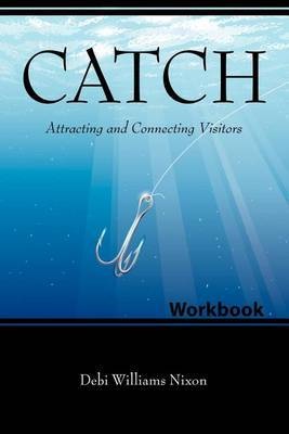 Catch Workbook: Attracting and Connecting Visitors
