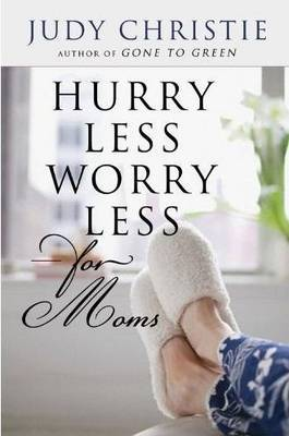 Hurry Less Worry Less for Moms