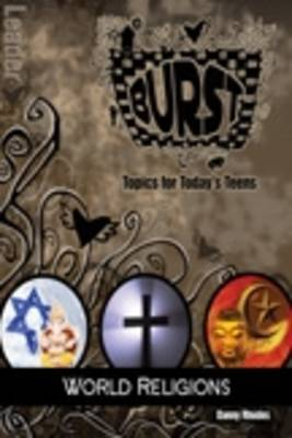 Burst: World Religions - Topics for Today's Teens