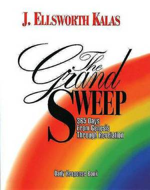 The Grand Sweep: 365 Days from Genesis Through Revelation: Daily Response Book