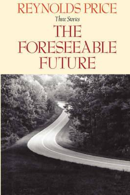 The Foreseeable Future/Three Stories