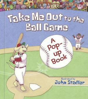 Take Me Out to the Ball Game: A Pop-Up Book