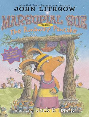 Marsupial Sue Presents  The Runaway Pancake