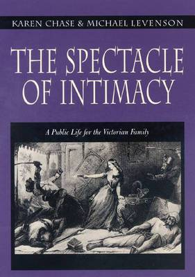 The Spectacle of Intimacy: A Public Life for the Victorian Family