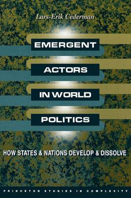 Emergent Actors in World Politics: How States and Nations Develop and Dissolve