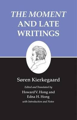Kierkegaard's Writings, XXIII, Volume 23: The Moment and Late Writings