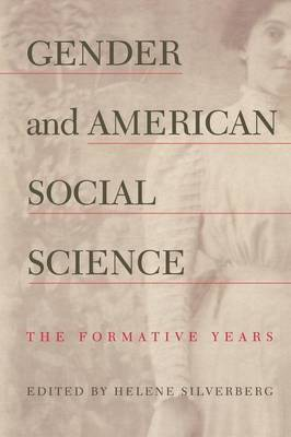 Gender and American Social Science: The Formative Years