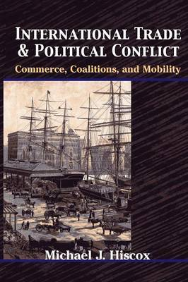 International Trade and Political Conflict: Commerce, Coalitions and Mobility