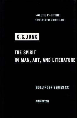 The Collected Works of C.G. Jung: v. 15: Spirit in Man, Art, and Literature