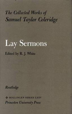 The Collected Works of Samuel Taylor Coleridge, Volume 6: Lay Sermons