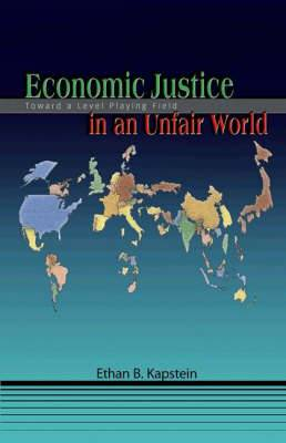 Economic Justice in an Unfair World: Toward a Level Playing Field