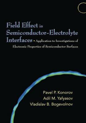 Field-Effect in Semiconductor-Electrolyte Interfaces: Application to Investigations of Electronic Properties of Semiconductor Surfaces