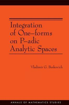 Integration of One-forms on P-adic Analytic Spaces. (AM-162)