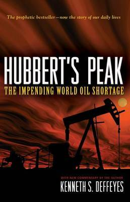 Hubbert's Peak: The Impending World Oil Shortage - New Edition