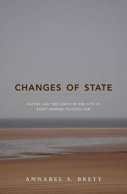 Changes of State: Nature and the Limits of the City in Early Modern Natural Law