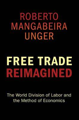 Free Trade Reimagined: The World Division of Labor and the Method of Economics