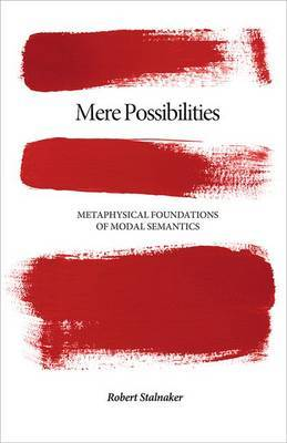 Mere Possibilities: Metaphysical Foundations of Modal Semantics