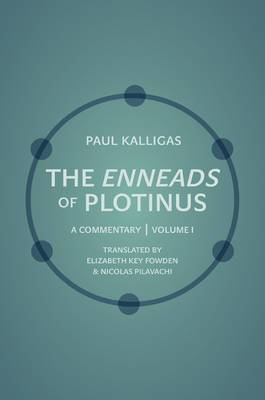 The Enneads of Plotinus, Volume 1: A Commentary
