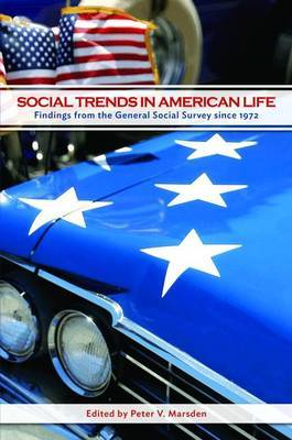 Social Trends in American Life: Findings from the General Social Survey since 1972
