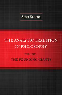 The The Analytic Tradition in Philosophy, Volume 1: Volume 1: The Analytic Tradition in Philosophy, Volume 1